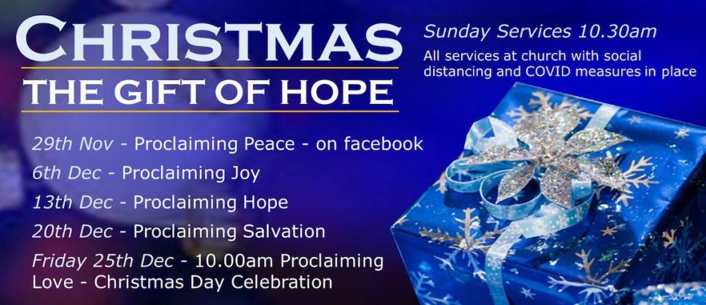Christmas 2020 at Bridgwater Baptist Church 29th Nov 10.30am - Proclaiming Peace 6th Dec 10.30am - Proclaiming Joy 13th Dec 10.30am - Proclaiming Hope 20th Dec 10.30am - Proclaiming Salvation 25th Dec 10.00am - Proclaiming Love