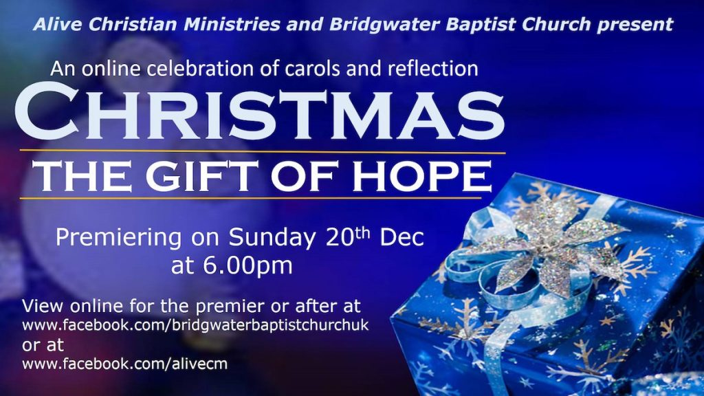 Christmas - The Gift of Hope. An online celebration of carols and reflection. Sunday 20th Dec 6pm. On our Facebook page.